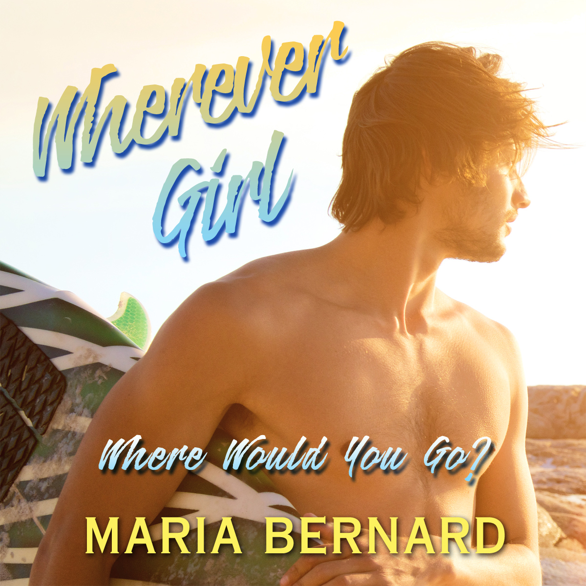Wherever Girl by Maria Bernard